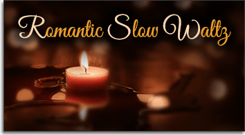 Romantic Slow Waltz Style